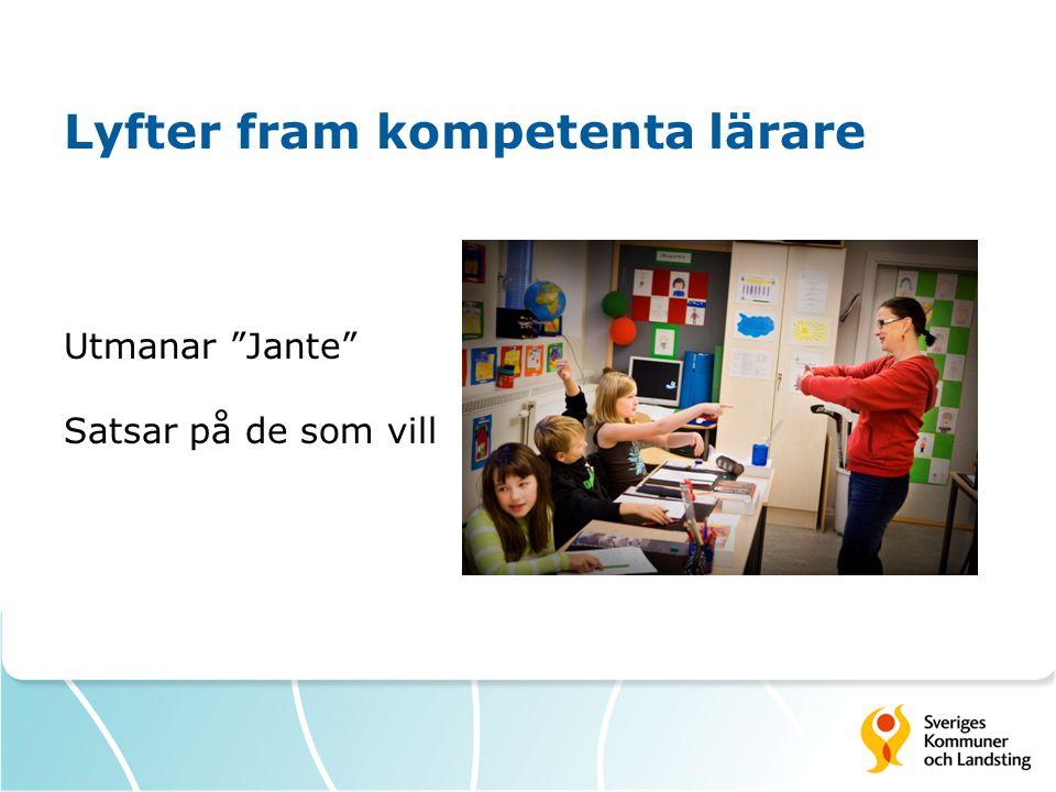 Lyfter fram kompetenta lärare