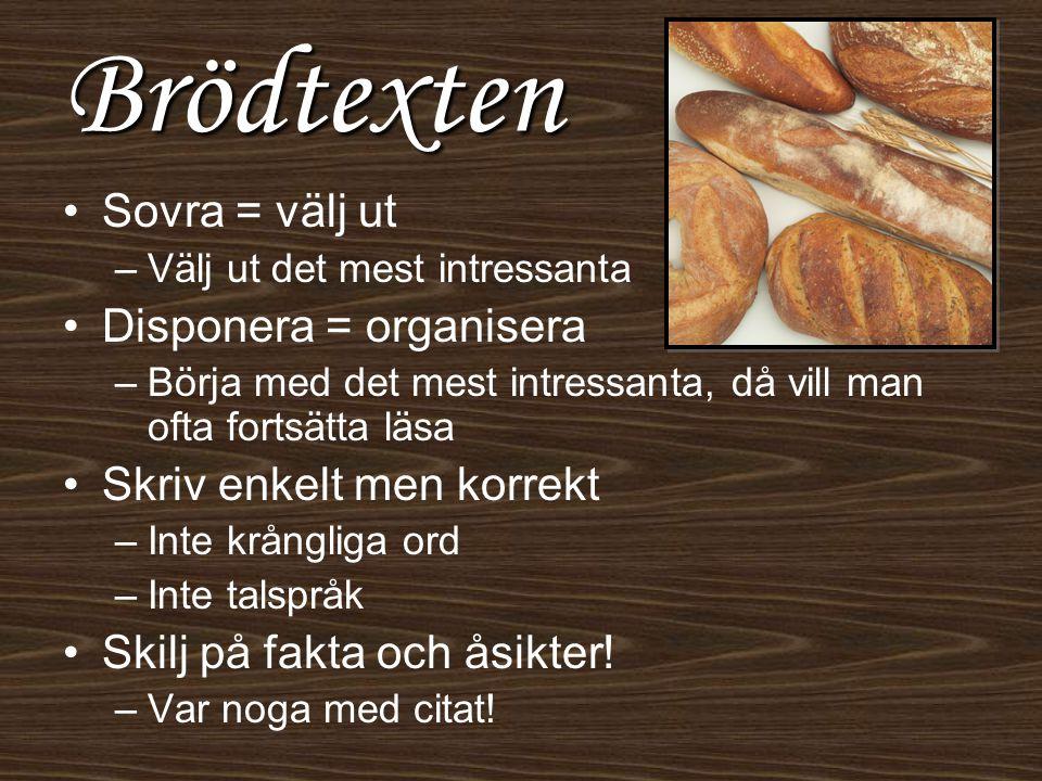Brödtexten Sovra = välj ut Disponera = organisera