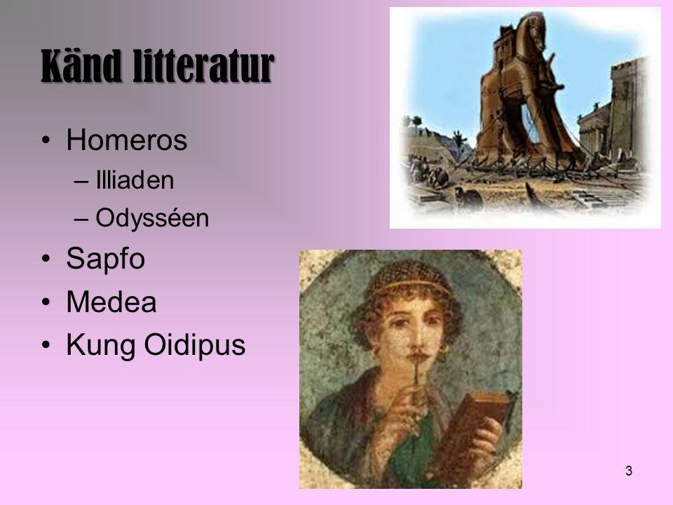 Känd litteratur Homeros Illiaden Odysséen Sapfo Medea Kung Oidipus
