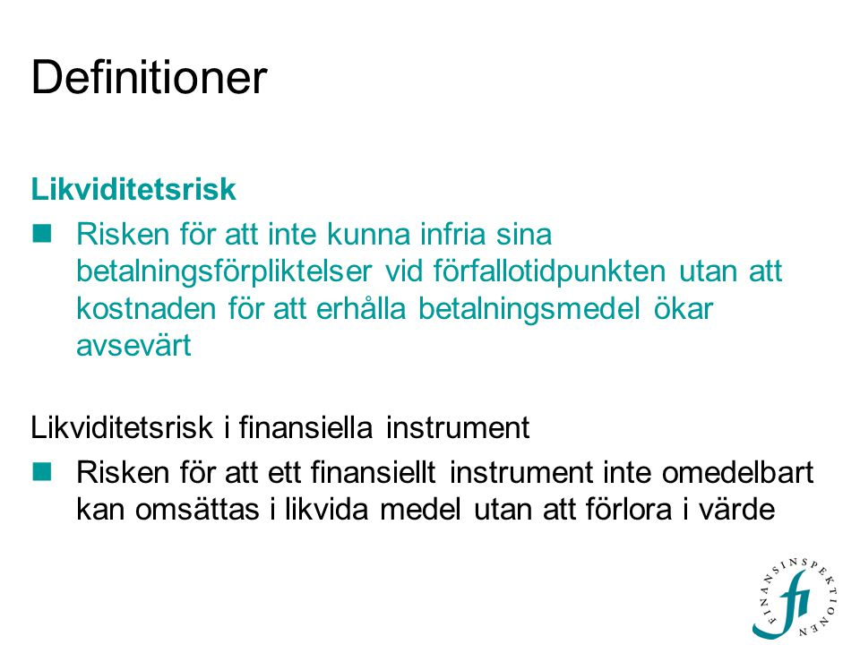 Definitioner Likviditetsrisk
