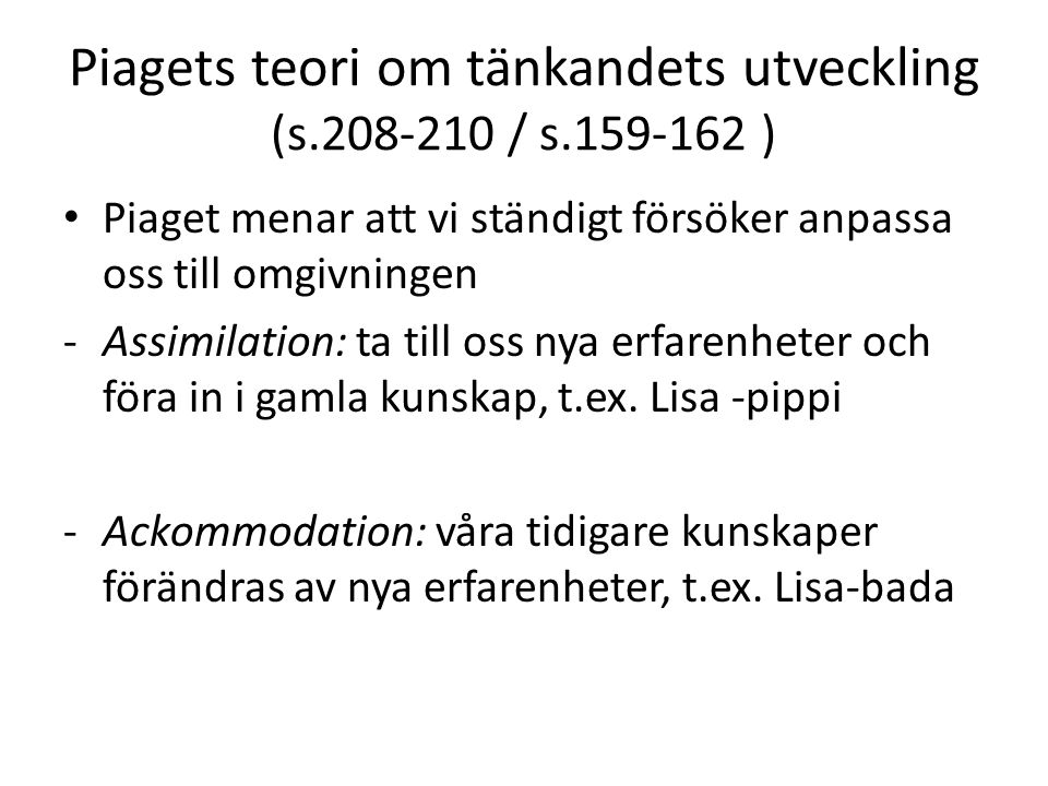 Piagets teori om tänkandets utveckling (s.208-210 / s.159-162 )