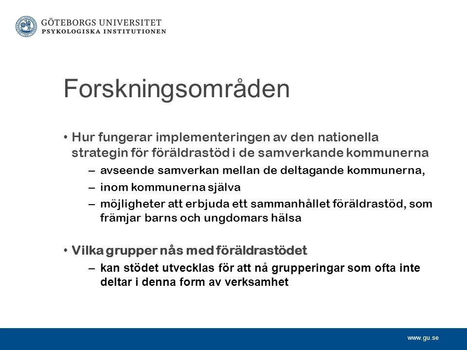 Forskningsområden Hur fungerar implementeringen av den nationella strategin för föräldrastöd i de samverkande kommunerna.