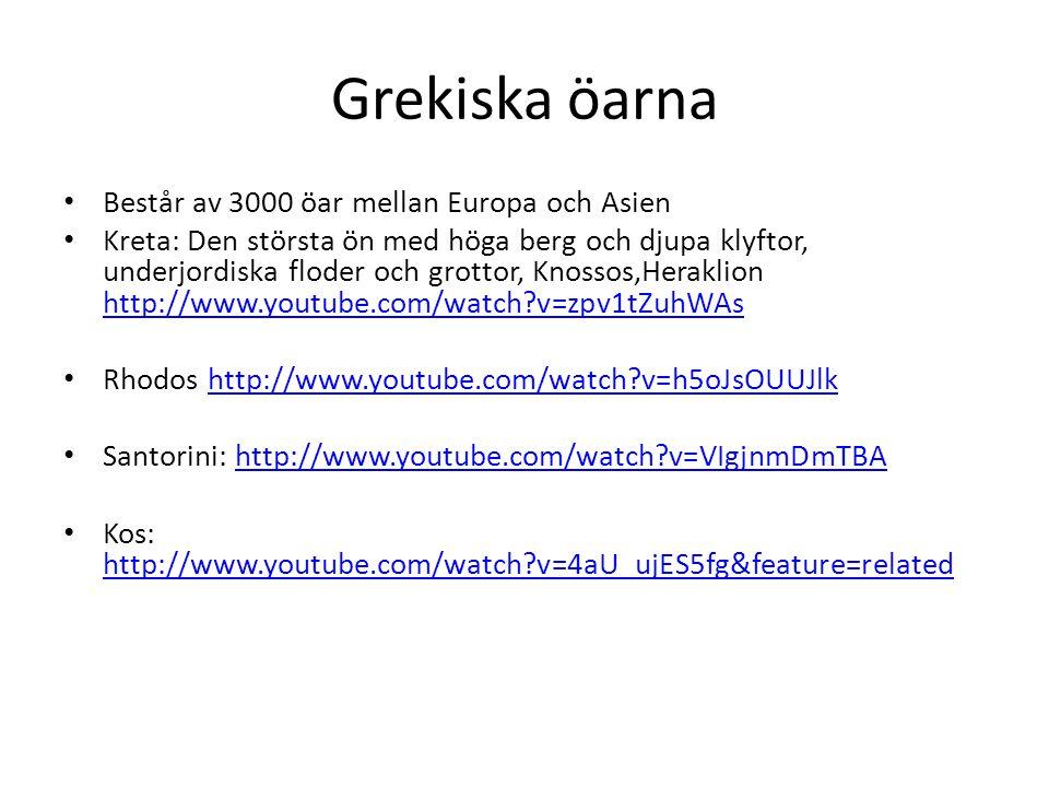 Grekiska öarna Består av 3000 öar mellan Europa och Asien