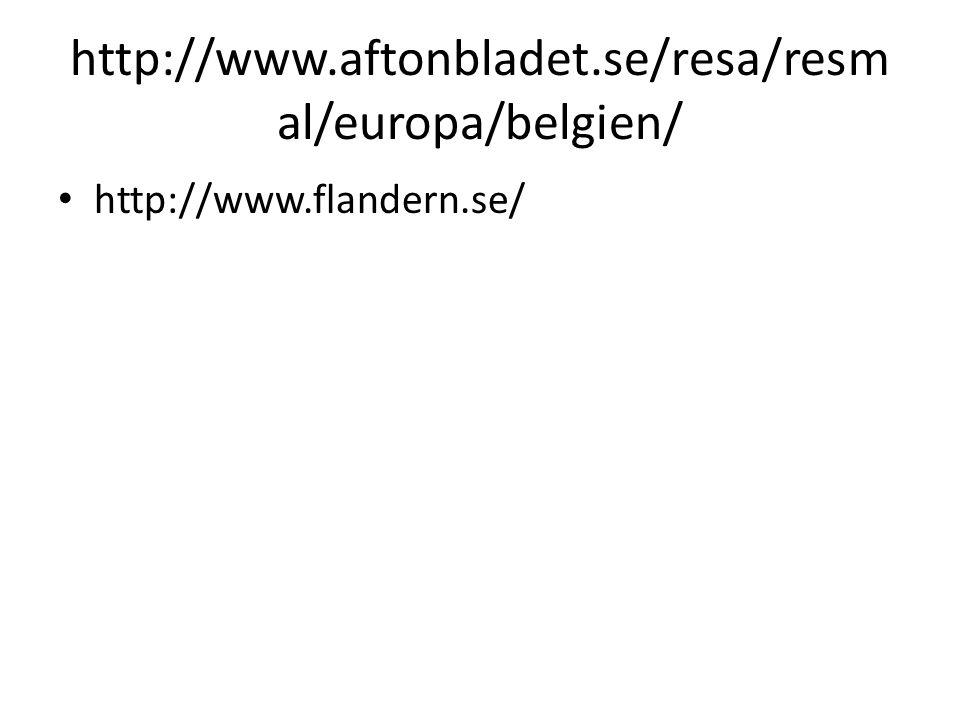 http://www.aftonbladet.se/resa/resmal/europa/belgien/ http://www.flandern.se/