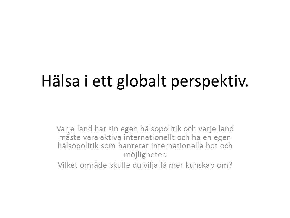 Hälsa i ett globalt perspektiv.