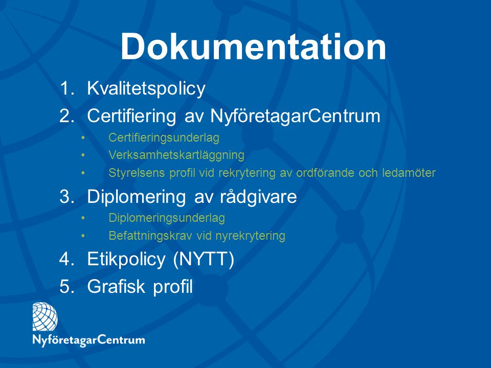 Dokumentation Kvalitetspolicy Certifiering av NyföretagarCentrum