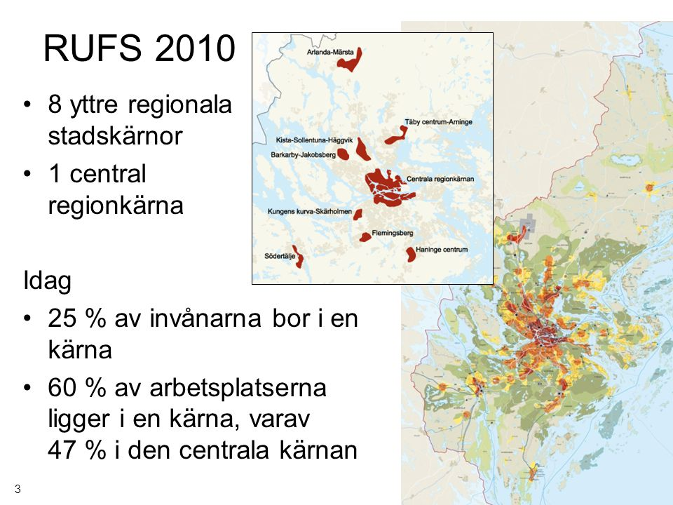 RUFS 2010 8 yttre regionala stadskärnor 1 central regionkärna Idag