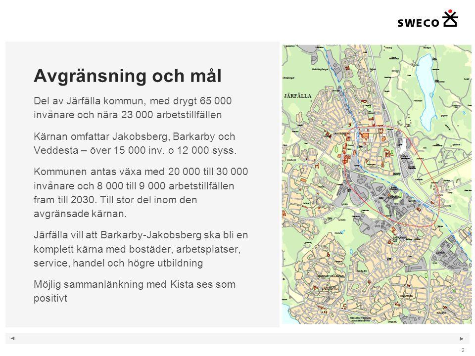 Avgränsning och mål Del av Järfälla kommun, med drygt 65 000 invånare och nära 23 000 arbetstillfällen.
