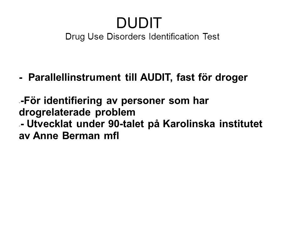DUDIT - Parallellinstrument till AUDIT, fast för droger