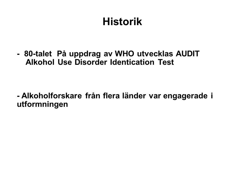 Historik - 80-talet På uppdrag av WHO utvecklas AUDIT