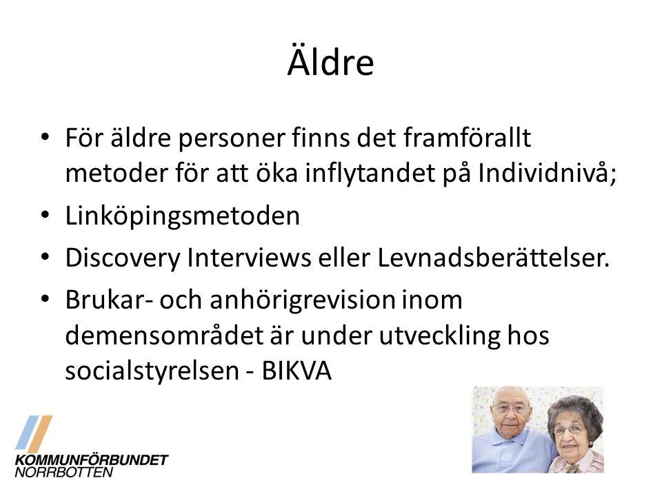 Äldre För äldre personer finns det framförallt metoder för att öka inflytandet på Individnivå; Linköpingsmetoden.