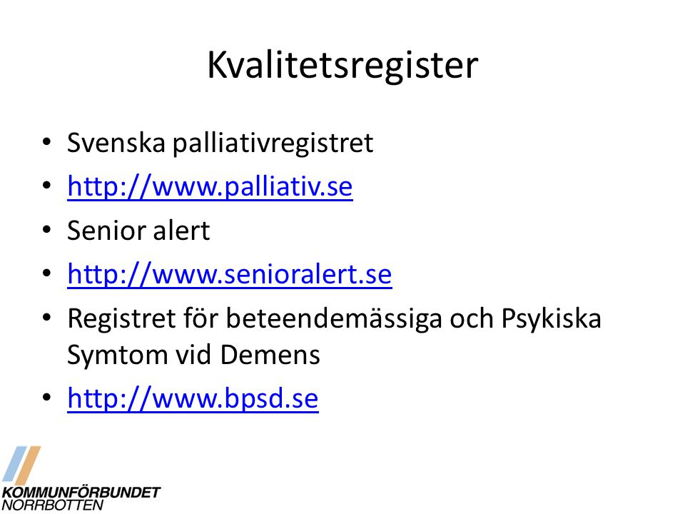 Kvalitetsregister Svenska palliativregistret http://www.palliativ.se