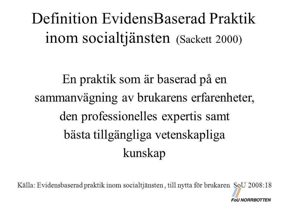 Definition EvidensBaserad Praktik inom socialtjänsten (Sackett 2000)