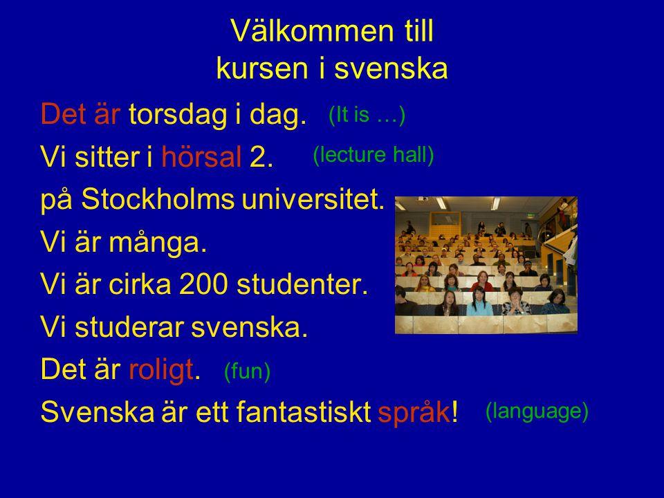 Välkommen till kursen i svenska