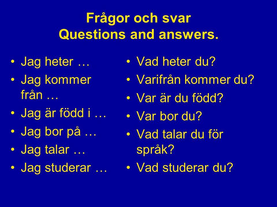 Frågor och svar Questions and answers.