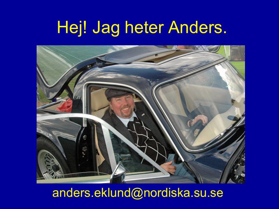 Hej! Jag heter Anders. anders.eklund@nordiska.su.se