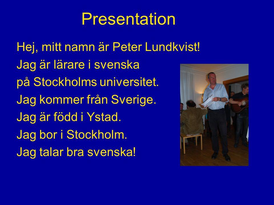 Presentation Hej, mitt namn är Peter Lundkvist!