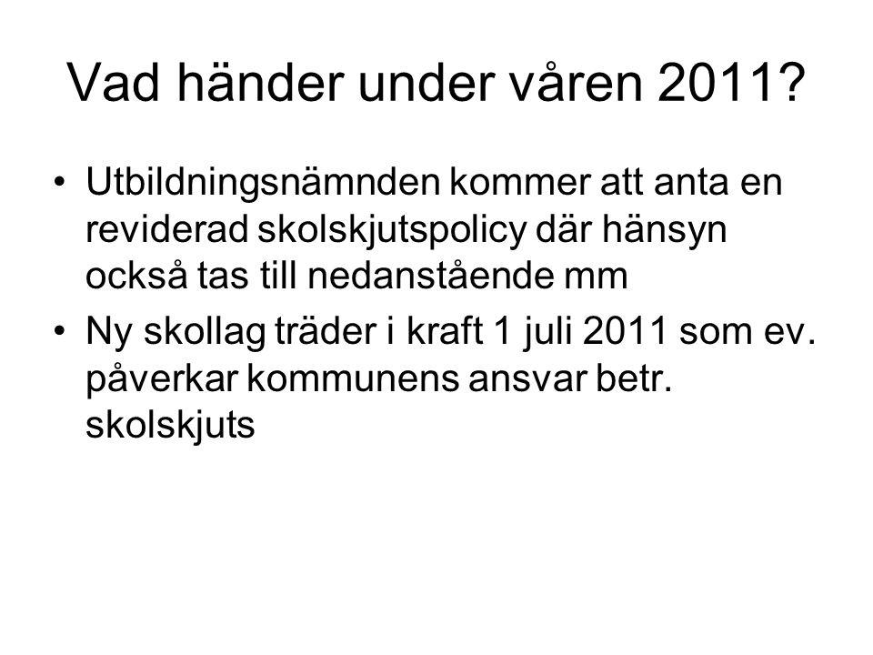 Vad händer under våren 2011 Utbildningsnämnden kommer att anta en reviderad skolskjutspolicy där hänsyn också tas till nedanstående mm.