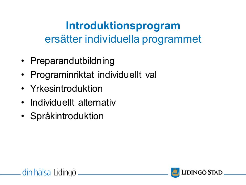 Introduktionsprogram ersätter individuella programmet