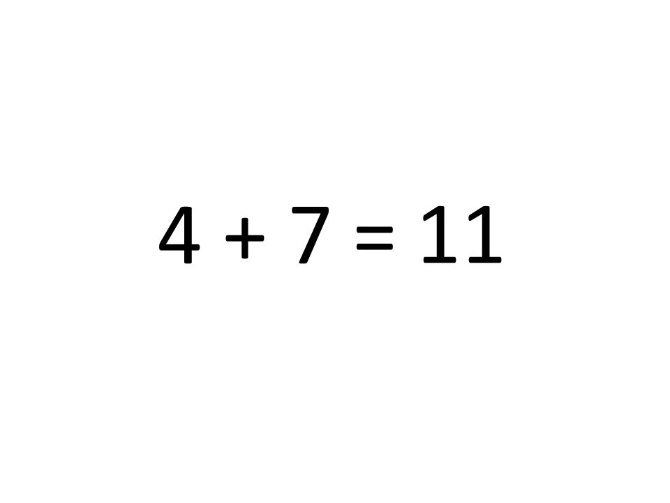 11 4 + 7 =