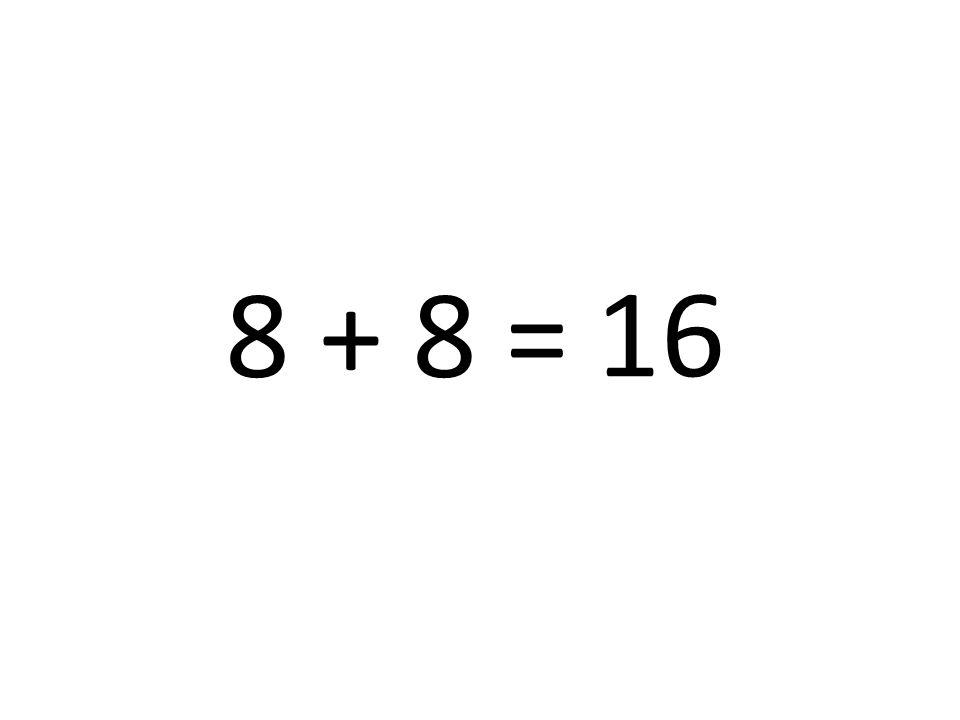 16 8 + 8 =