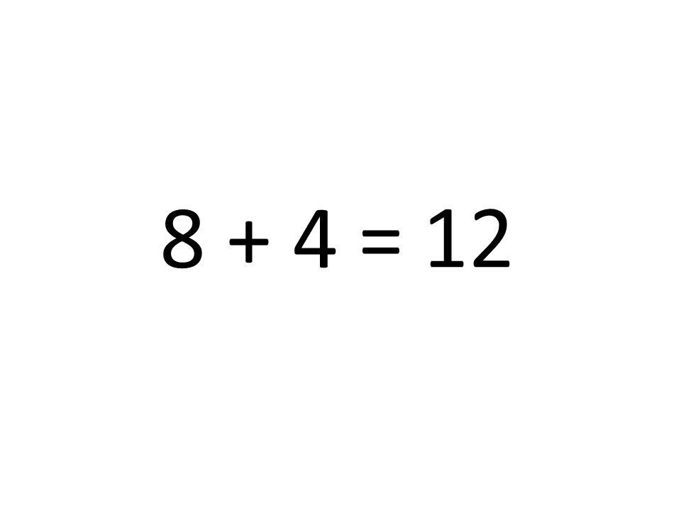 12 8 + 4 =