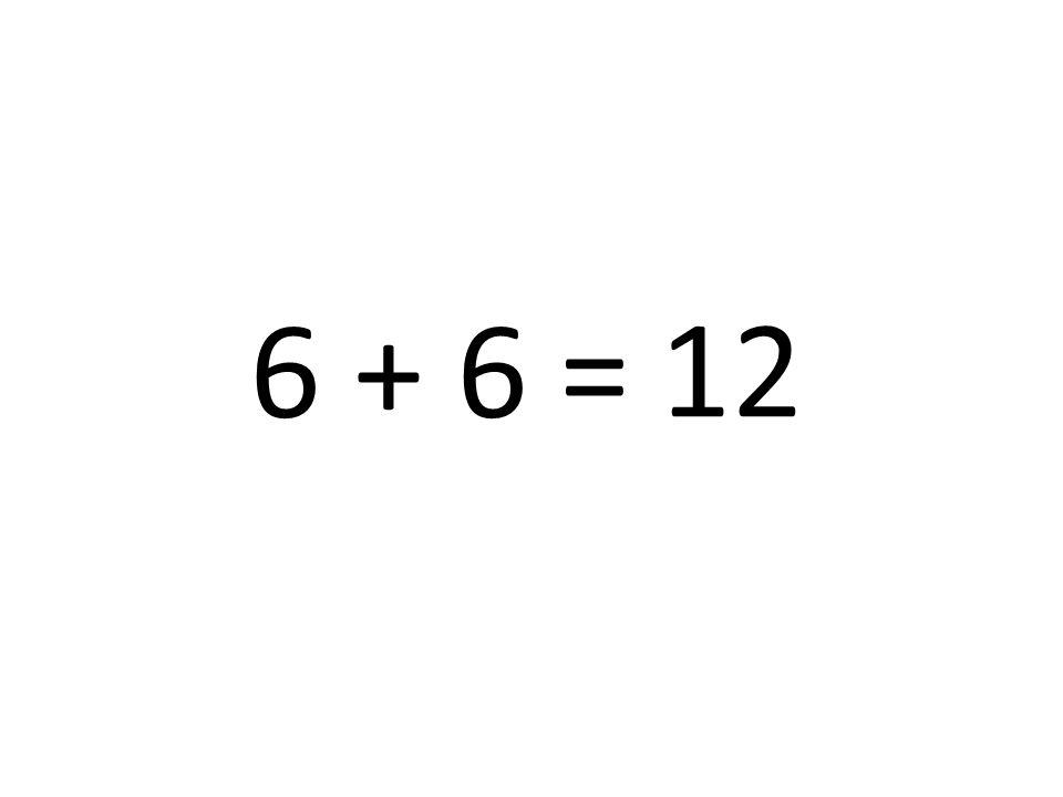 12 6 + 6 =