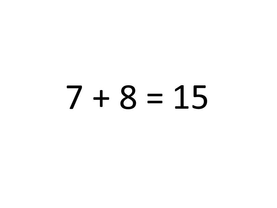 15 7 + 8 =