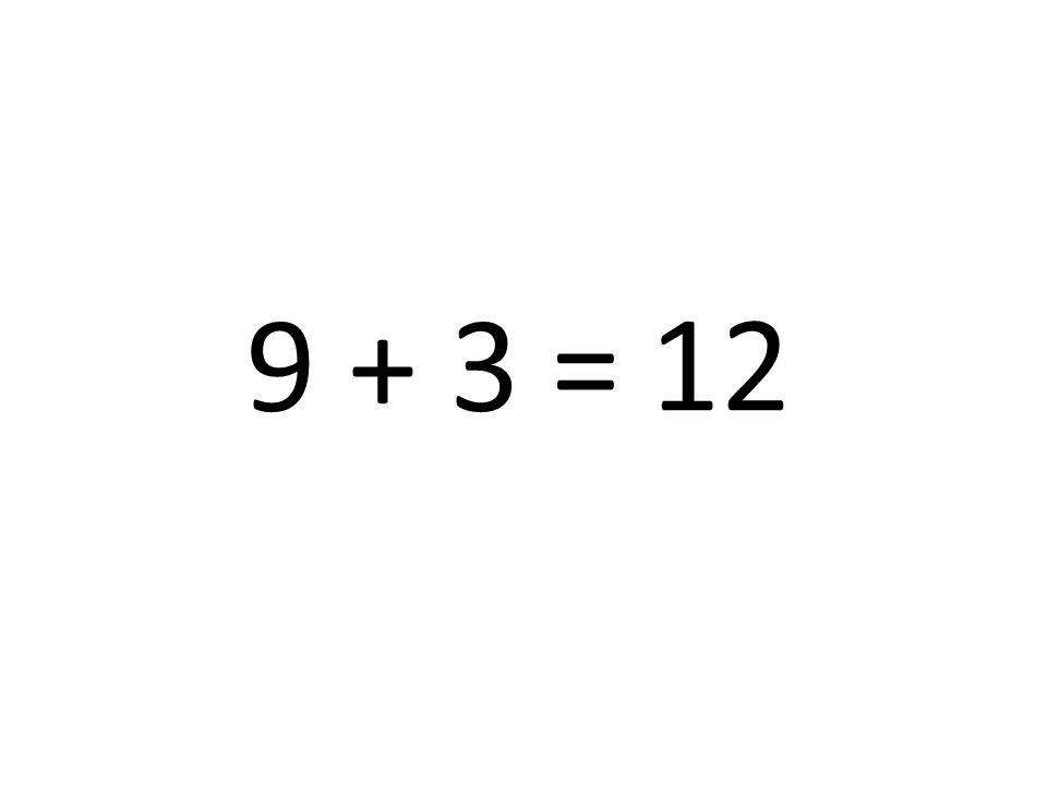 12 9 + 3 =