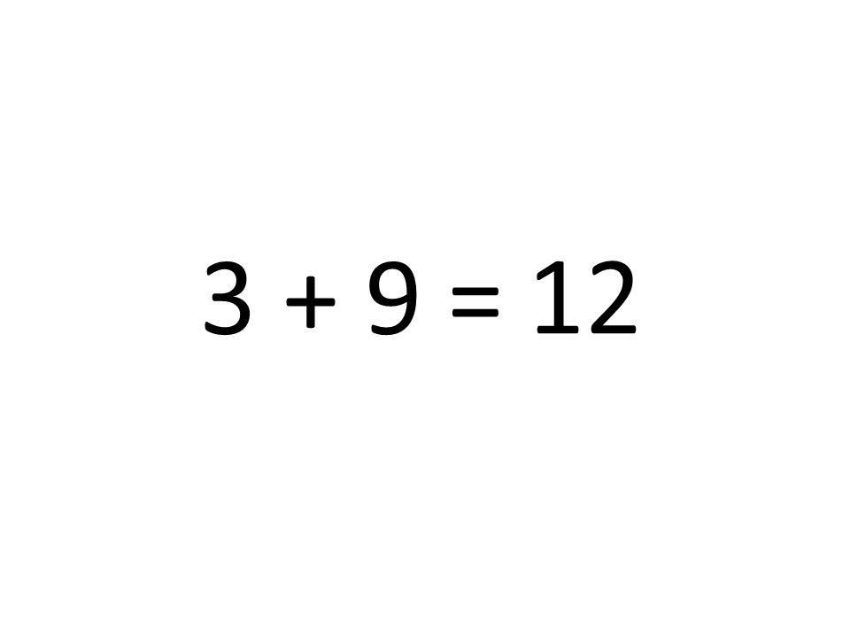 12 3 + 9 =