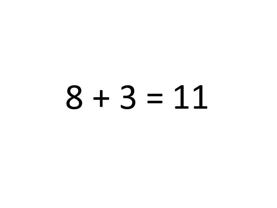 11 8 + 3 =