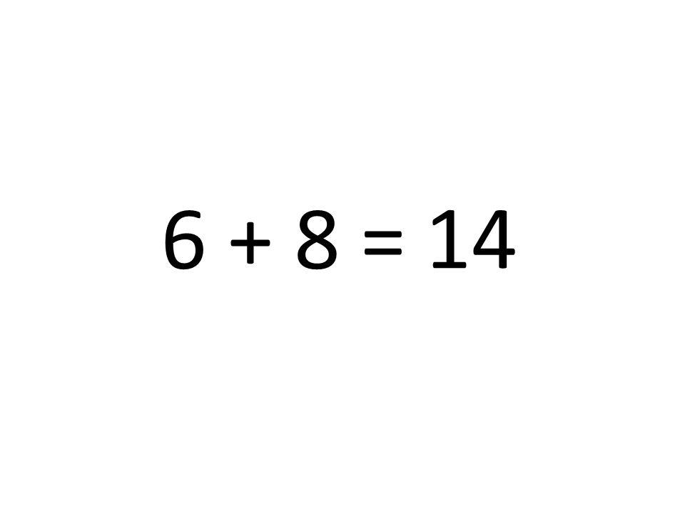 14 6 + 8 =