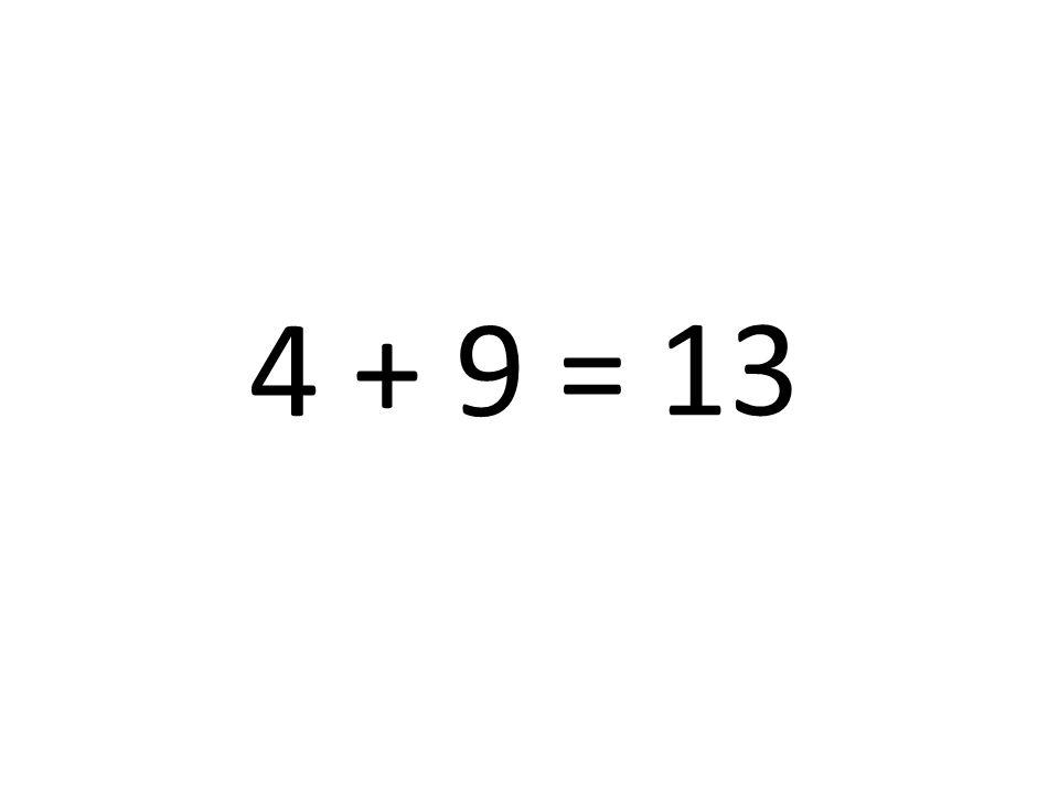13 4 + 9 =