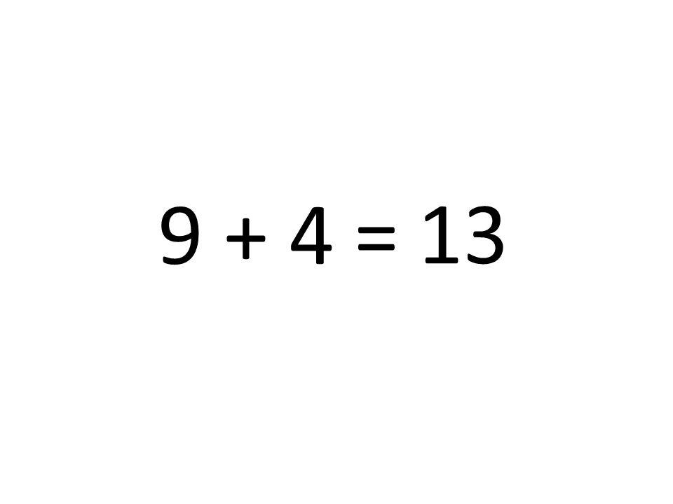 13 9 + 4 =