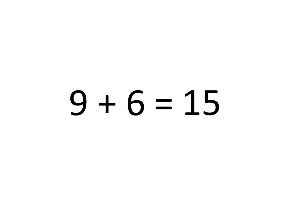 15 9 + 6 =