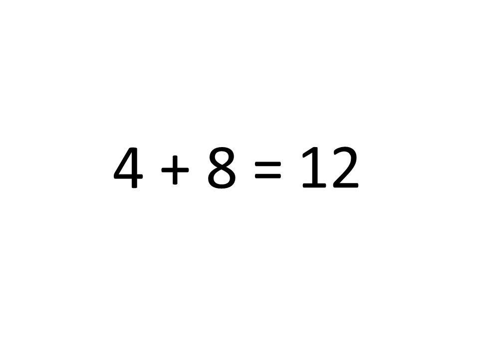 12 4 + 8 =
