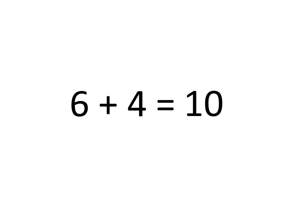 10 6 + 4 =
