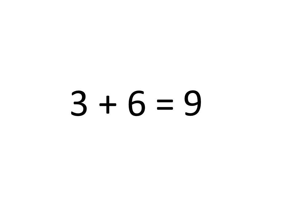 9 3 + 6 =