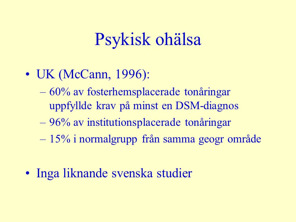 Psykisk ohälsa UK (McCann, 1996): Inga liknande svenska studier