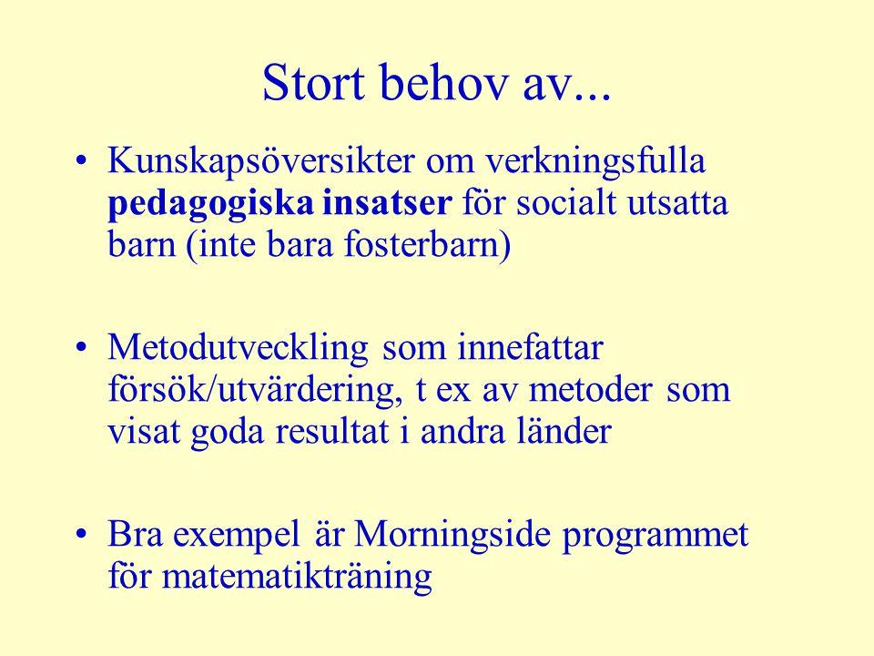 Stort behov av... Kunskapsöversikter om verkningsfulla pedagogiska insatser för socialt utsatta barn (inte bara fosterbarn)