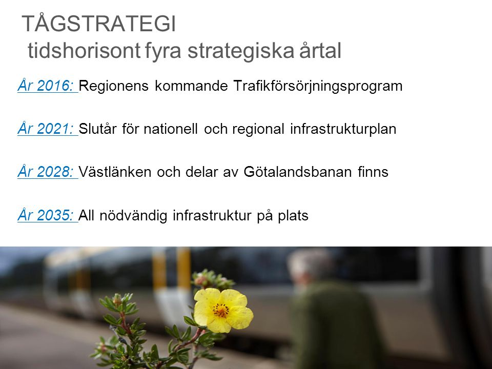 TÅGSTRATEGI tidshorisont fyra strategiska årtal