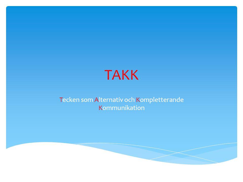 Tecken som Alternativ och Kompletterande Kommunikation