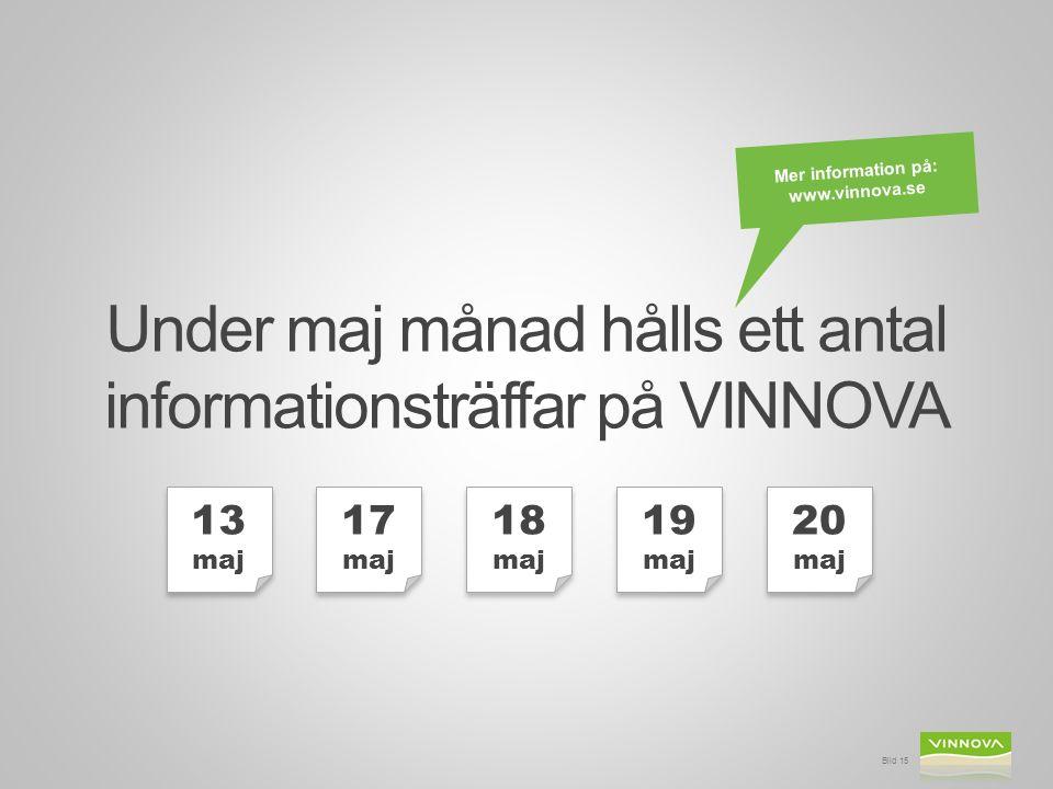 Under maj månad hålls ett antal informationsträffar på VINNOVA