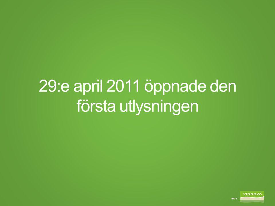 29:e april 2011 öppnade den första utlysningen