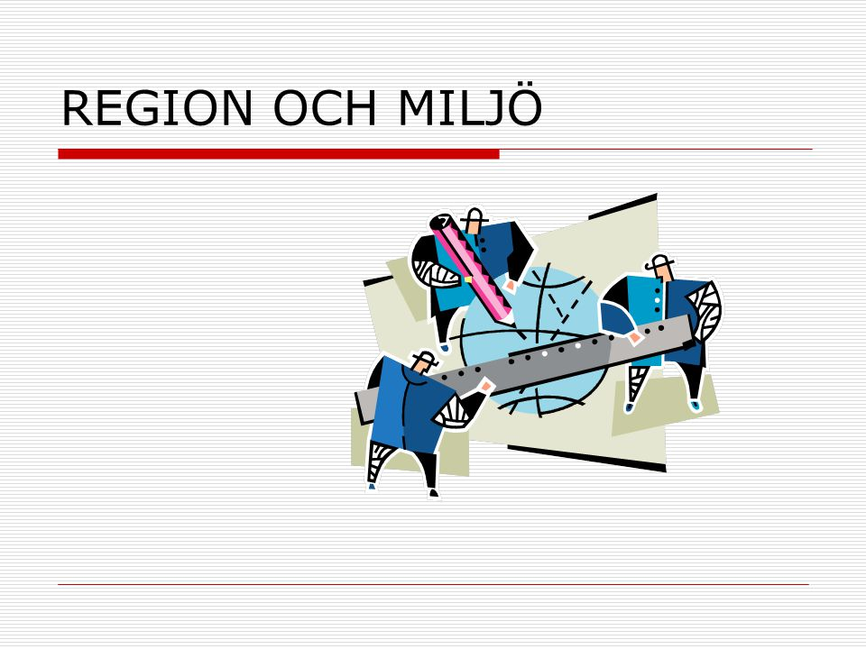 REGION OCH MILJÖ