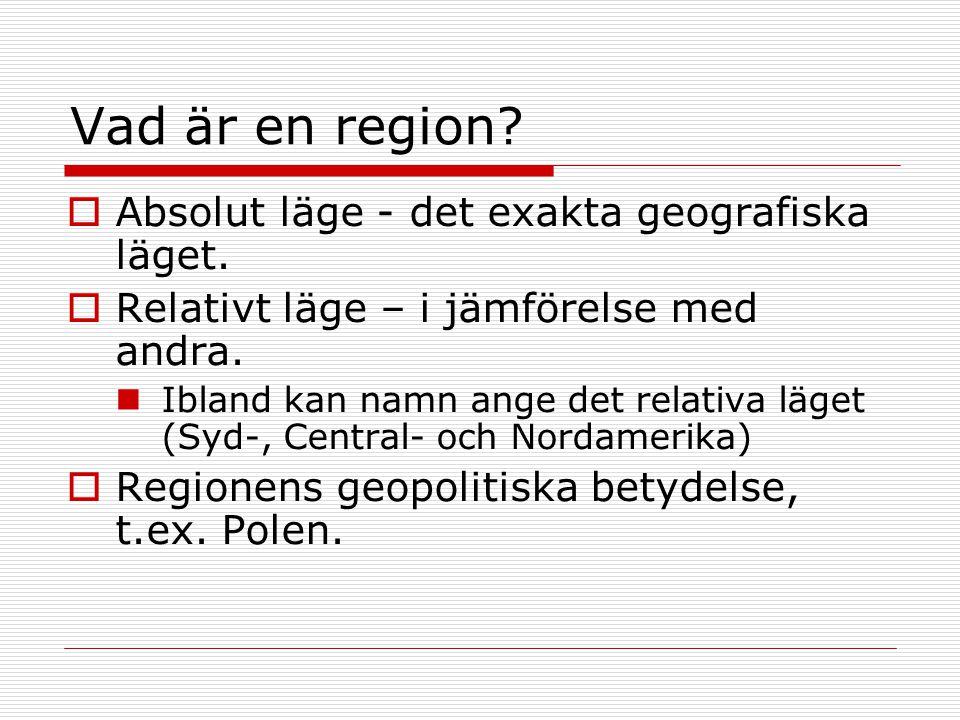 Vad är en region Absolut läge - det exakta geografiska läget.