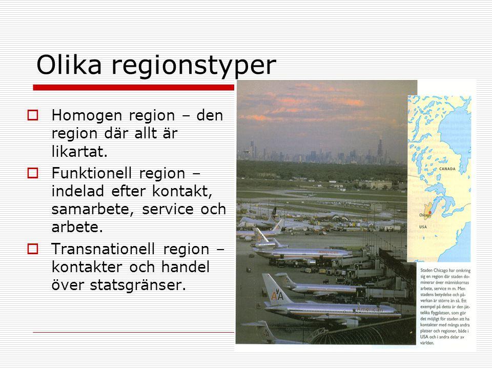 Olika regionstyper Homogen region – den region där allt är likartat.