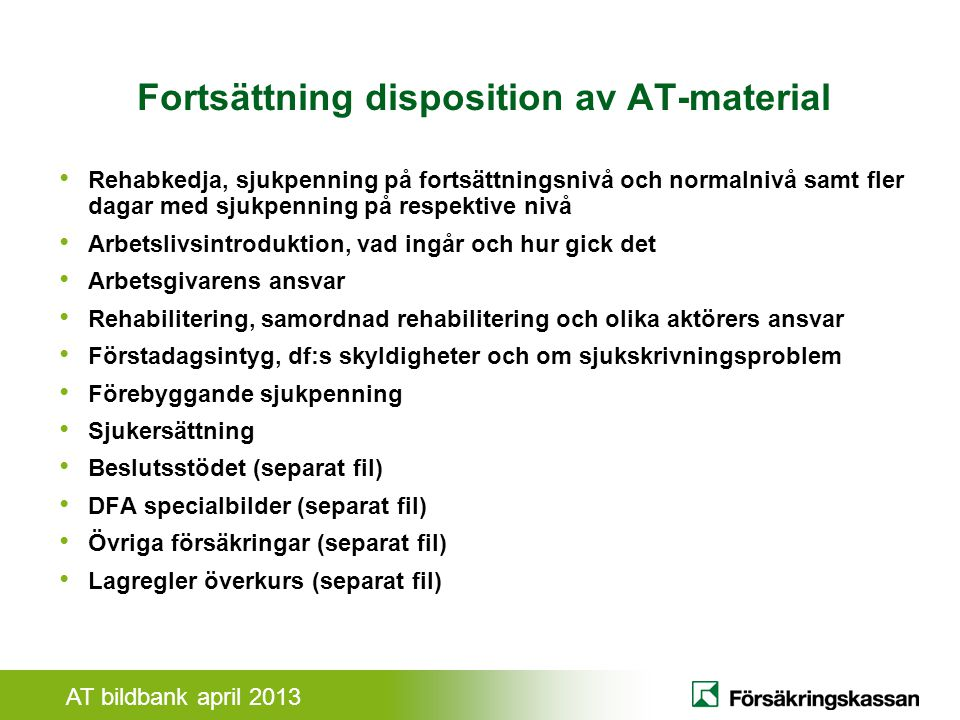 Fortsättning disposition av AT-material
