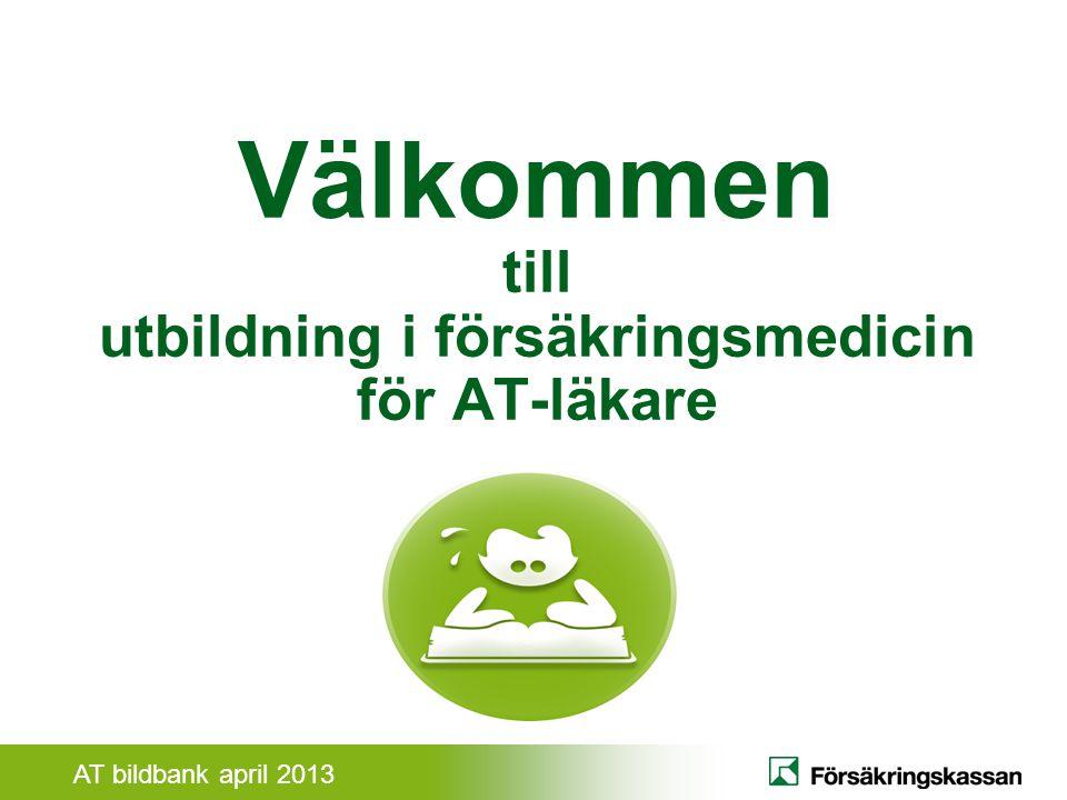 Välkommen till utbildning i försäkringsmedicin för AT-läkare