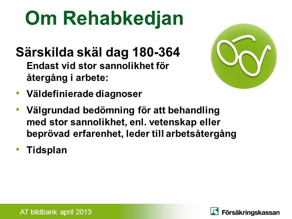 Om Rehabkedjan Särskilda skäl dag 180-364 Endast vid stor sannolikhet för återgång i arbete: Väldefinierade diagnoser.